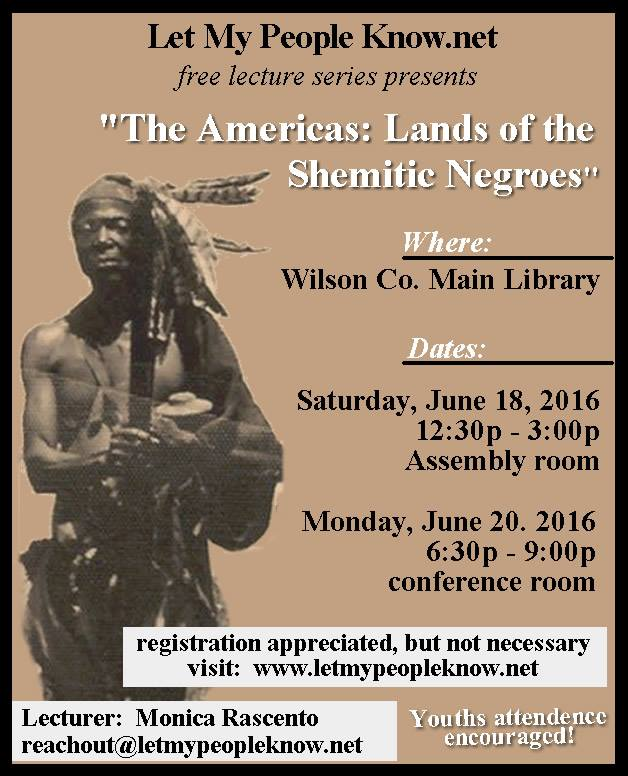 Let My People Know Network lecture is planned for Wilson County Library, Wilson NC. Source: Manaka Ashahnayahu.