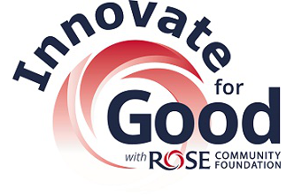 Innovate for Good with Rose Community Foundation logo, Denver CO.