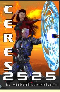 Book cover for Ceres 2525, authored by Micheal Nelson. Source: Donna Campbell Smith.