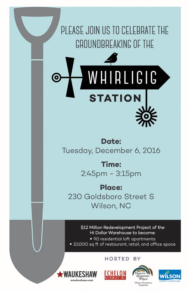 City of Wilson NC flyer for 2016 Whirligig Station 2016 groundbreaking.