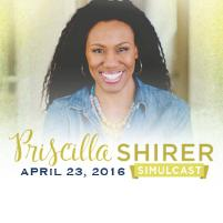 Priscilla Shirer Simulcast is April 23, 2016, presented by LifeWay. Source: www.lifeway.com.