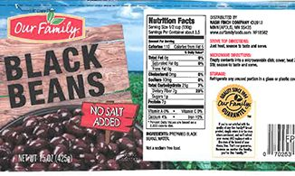 Our Family No-Salt-Added Black Beans are one of the recalled products. Source: US FDA, fda.gov.