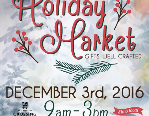 The 2016 Holiday Market poster. Source: The Crossing at Hollar Mill, Hickory NC.