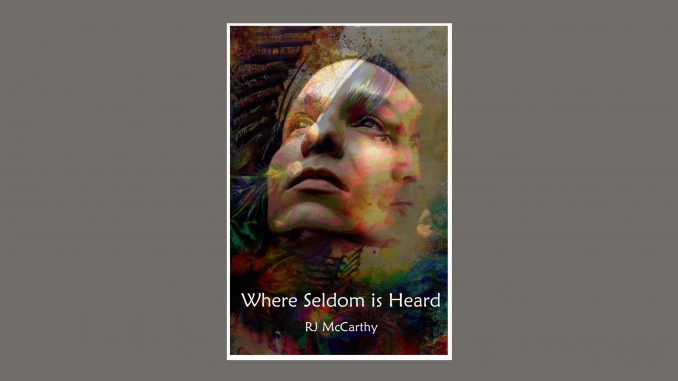 Where Seldom is Heard book cover. Source: RJ McCarthy.
