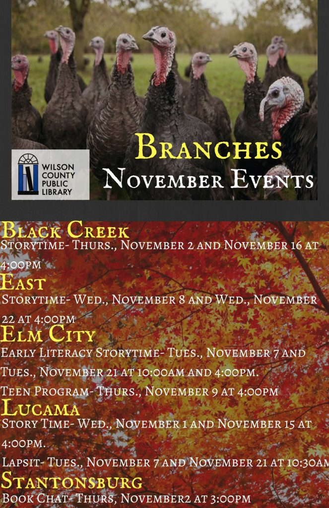 November 2017 Branch Library events. Source: Will Robinson, Wilson County Public Library, Wilson NC