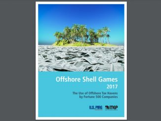 "Cover of the report, ""Offshore Shell Games 2017: The Use of Offshore Tax Havens by Fortune 500 Companies,"" jointly published by Institute on Taxation and Economic Policy and US PIRG Education Fund."