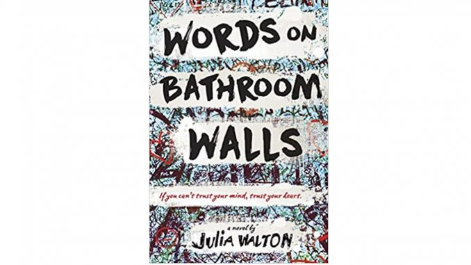 The book, Words on Bathroom Walls by Julia Walton, is being adapted into a feature film, with filming in NC. Source: Amazon/RandomHouse