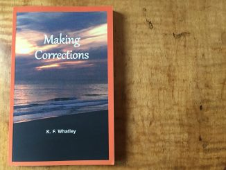 "Novel ""Making Corrections"" was released summer 2018 by Zebulon NC-based author, K.F. Whatley"