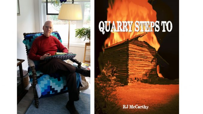 "RJ McCarthy has released a new novel, ""Quarry Steps To"", the third in his Tony Quarry series."