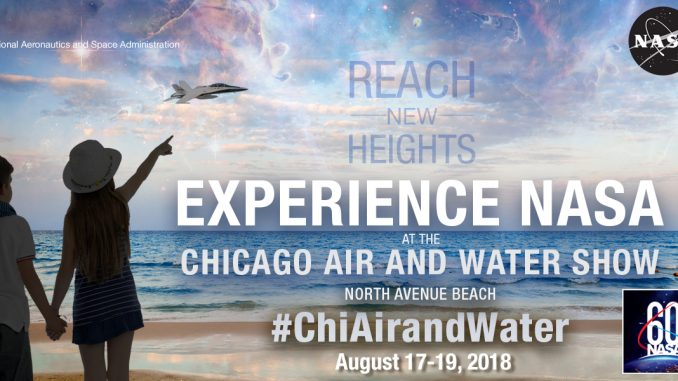 Join NASA at the 2018 Chicago Air and Water Show, August 17-19, 2018. Source: NASA
