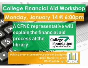 College Financial Aid Workshop flyer. Source: Public Library of Johnston County and Smithfield, North Carolina