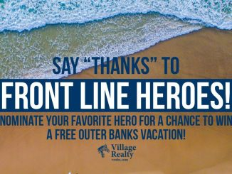 Vacation Giveaway - Nominate essential employees, first responders, and healthcare workers for a chance to win a free Outer Banks vacation. Source: Village Realty OBX