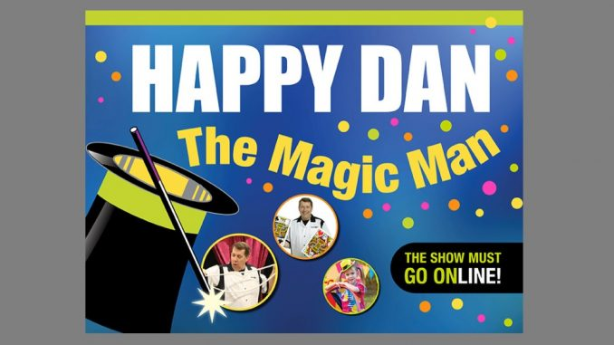 Virtual performance planned with Happy Dan the Magic Man . Source: Wake Forest Renaissance Centre