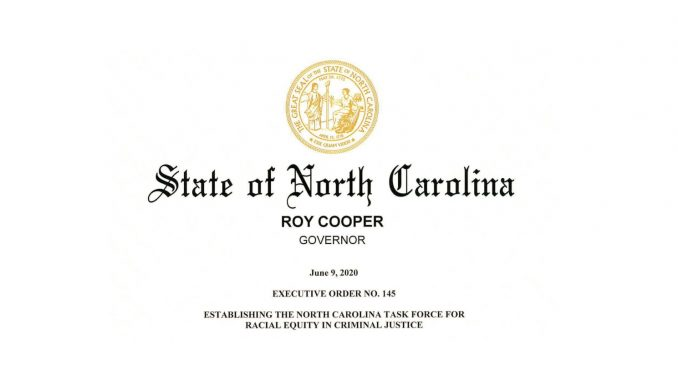 NC Governor Cooper established the NC Task Force for Racial Equity in Criminal Justice on June 9, 2020. Source: NC Office of the Governor