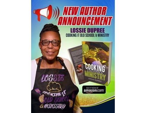 Book released by Lossie Dupree of Whitakers, North Carolina, titled Cooking It Old School & Ministry. Source:MBT Marketing Solutions & Associates