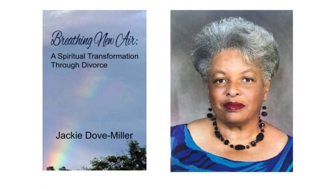 Memoir, Breathing New Air: A Spiritual Transformation through Divorce, released by North Carolina author Jackie Dove-Miller