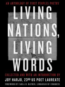 """""""LIVING NATIONS, LIVING WORDS: An Anthology of First Peoples Poetry"""" published May 4, 2021 by W. W. Norton & Co. in association with the Library of Congress."""